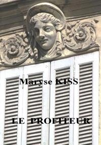Maryse Kiss - Le profiteur.