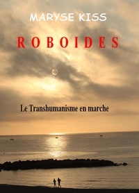 Maryse Kiss - Roboïdes.