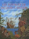 Maryse Lamigeon et François Vincent - Les voyages de Jacques Cartier - A la découverte du Canada.