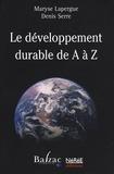 Maryse Lapergue et Denis Serre - Le développement durable de A à Z.