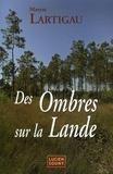 Maryse Lartigau - Des Ombres sur la Lande.
