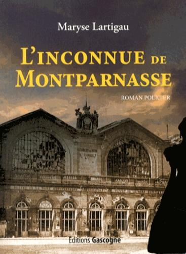 Maryse Lartigau - L'inconnue de Montparnasse.