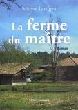 Maryse Lartigau - La ferme du maître.