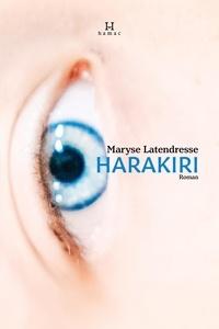 Maryse Latendresse - Harakiri.