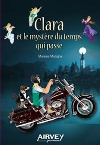 Maryse Maligne - Clara et le mystère du temps qui passe.