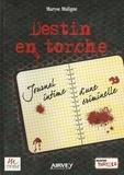 Maryse Maligne - Destin en torche - Journal intime d'une criminelle.