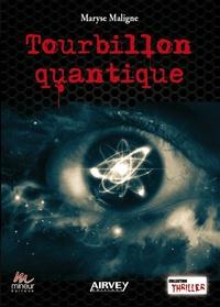 Maryse Maligne - Tourbillon quantique.