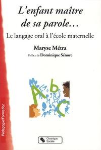 Lenfant maître de sa parole... - Le langage oral à lécole maternelle.pdf