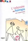 Maryse Métra et Anne-Claire Maisonnet - L'odyssée du temps en maternelle - Volume 1.