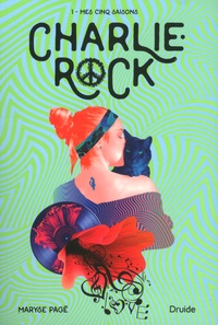 Maryse Pagé - Charlie-Rock Tome 1 : Mes cinq saisons.