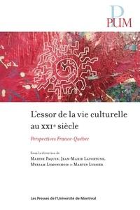 Maryse Paquin et Jean-Marie Lafortune - L'essor de la vie culturelle au XXIe siècle - Perspectives France-Québec.
