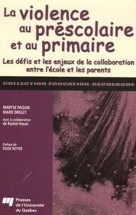 Maryse Paquin et Marie Drolet - La violence au préscolaire et au primaire - Les défis et les enjeux de la collaboration entre l'école et les parents.