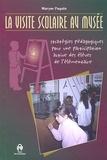 Maryse Paquin - La visite scolaire au musée. - Stratégies pédagogiques pour une participation active des élèves de l'élémentaire.