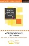 Maryse Péchoux et Vincent Plauchu - Maîtriser les difficultés du français pour réussir ses études de Droit-Economie-Gestion.