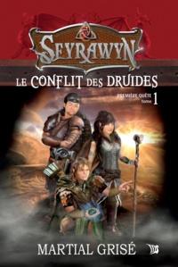 Maryse Pepin et Martial Grisé - Seyrawyn T1: Le conflit des druides - Première quête.