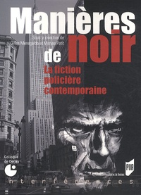Maryse Petit et Gilles Menegaldo - Manières de noir - La fiction policière contemporaine. 1 CD audio