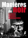 Maryse Petit et Gilles Menegaldo - Manières de noir - La fiction policière contemporaine.