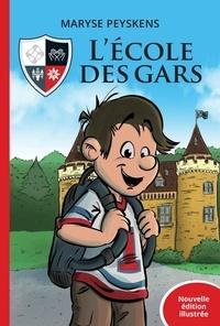 Maryse Peyskens et Phil Poulin - L'École des gars - nouvelle éd  : L'École des gars - nouvelle édition illustrée.