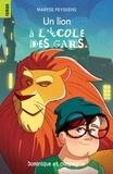 Maryse Peyskens et Lydia F. Ferron - L'école des gars  : Un lion à l'école des gars.