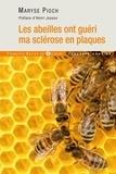 Maryse Pioch - Les abeilles ont guéri ma sclérose en plaques.