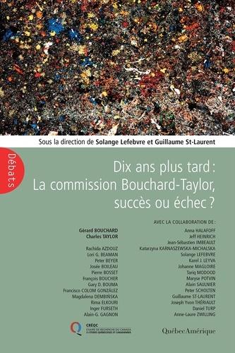 Maryse Potvin et Alain Saulnier - Dix ans plus tard : La Commission Bouchard-Taylor, succès ou échec?.