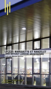 Maryse Quiton - Lycées Marquette et Hanzelet - Jard Brychcy Laroche architecture.