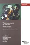 Maryse Rinfret-Raynor et Elisabeth Lesieux - Violences envers les femmes - Réalités complexes et nouveaux enjeux dans un monde en transformation.