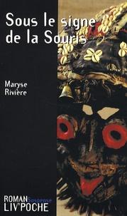 Maryse Rivière - Sous le signe de la Souris.