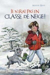 Maryse Rouy - Je n'irai pas en classe de neige.