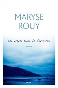 Maryse Rouy - Les arbres bleus de Charlevoix.