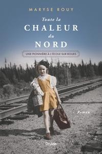 Maryse Rouy - Toute la chaleur du Nord - Une pionnière à l'école sur roues.