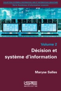 Maryse Salles - Systèmes d'information avancés - Tome 2, Décision et système d'information.