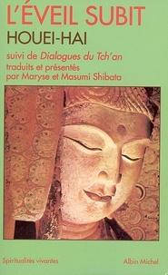 Maryse Shibata et Masumi Shibata - L'Éveil subit de Houei-Hai - et Dialogues du Tch'an.