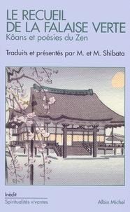 Maryse Shibata et Masumi Shibata - Le Recueil de la falaise verte - Kôans et poésies du Zen.