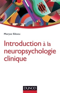 Maryse Siksou - Introduction à la neuropsychologie clinique.
