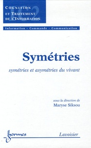 Maryse Siksou - Symétries - Symétries et asymétries du vivant.