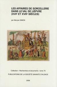 Maryse Simon - Les affaires de sorcellerie dans le Val de Lièpvre (XVIe et XVIIe siècles).