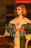 Maryse Thibault-Morin - L'insoumise et le huguenot.
