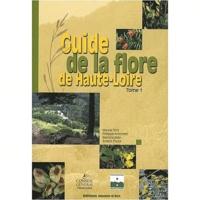 Maryse Tort et Philippe Antonetti - Guide de la flore de Haute-Loire - Tome 1.