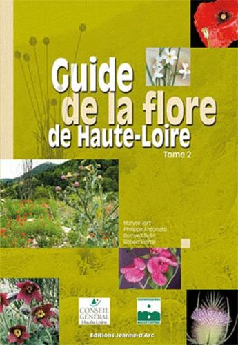 Maryse Tort et Philippe Antonetti - Guide de la flore de Haute-Loire - Tome 2.