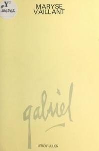 Maryse Vaillant - Gabriel.