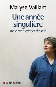 Maryse Vaillant - Une année singulière - avec mon cancer du sein.
