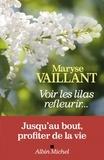 Maryse Vaillant et Maryse Vaillant - Voir les lilas refleurir....