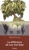 Maryse Vallée - La différence de Lou Van Rate.