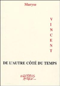 Maryse Vincent - De l'autre côté du temps.