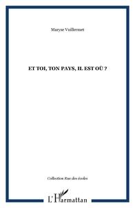 Maryse Vuillermet - Et toi, ton pays, il est où ?.