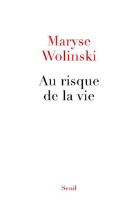 Maryse Wolinski - Au risque de la vie.