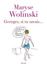 Maryse Wolinski - Georges, si tu savais....