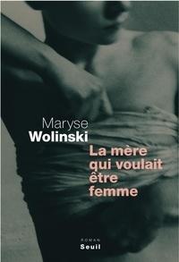 Maryse Wolinski - La mère qui voulait être femme.
