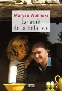 Maryse Wolinski - Le goût de la belle vie.
